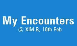 Webinar: My Encounters @ XIM-B, 18th Feb
