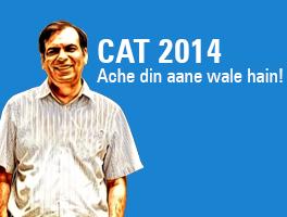 CAT 2014: Ache din aane wale hain!