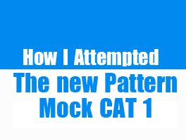 How I Attempted The New Pattern Mock CAT 1