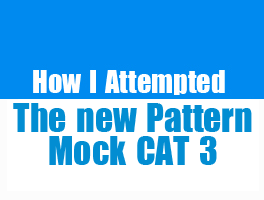 CAT 2014 – How I Attempted New Pattern Mock CAT 3