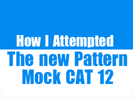 CAT 2014 – How I Attempted New Pattern Mock CAT 12