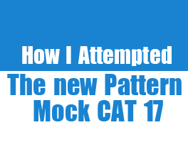 """CAT 2014 – How I Attempted New Pattern Mock CAT 17"" by Niraj Prasad"
