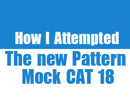 """CAT 2014 – How I Attempted New Pattern Mock CAT 18"" by Gejo"