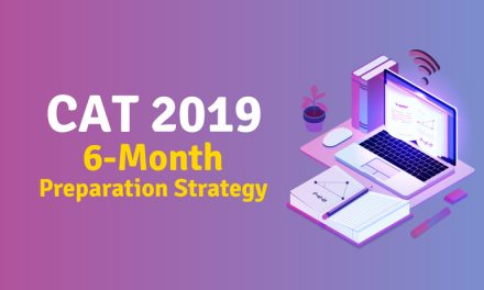 CAT 2019 Preparation Strategy: How to Prepare for CAT 2019 in 6 months